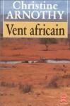 Vent Africain - Christine Arnothy