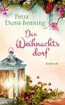 Das Weihnachtsdorf: Roman - mit vielen Rezepten und Dekotipps (Die Maierhofen-Reihe 2) - Petra Durst-Benning