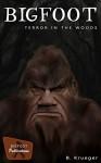 Bigfoot, Terror in the Woods - B. Krueger
