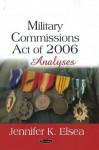 Military Commissions Act of 20 - Jennifer K. Elsea