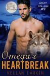 Omega's Heartbreak: (M/M Gay Wolf Shifter Mpreg Romance) (Wolff College Omegas Book 2) - Kellan Larkin