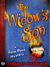 The Widow's Son: A Rare Book Mystery - Thomas Shawver