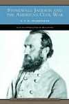 Stonewall Jackson and the American Civil War (Barnes & Noble Library of Essential Reading) - GFR Henderson, Ben Wynne