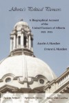 Alberta's Political Pioneers: A Biographical Account of the United Farmers of Alberta - Austin A. Mardon