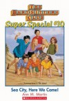 Sea City, Here We Come! (Babysitters Club Special, #10) - Ann M. Martin