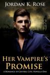 Her Vampire's Promise - Jordan K. Rose