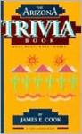 Arizona Trivia Book - James E. Cook
