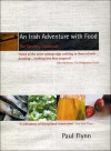 An Irish Adventure with Food: The Tannery Cookbook - Paul Flynn
