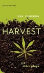 Harvest and Other Plays - Ken Cameron, Anne Nothof, Diane Bessai