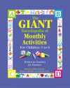 The GIANT Encyclopedia of Monthly Activities for Children 3 to 6: Written by Teachers for Teachers - Kathy Charner, Kathy Charner, Maureen Murphy