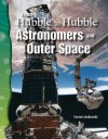 Science Readers - Earth and Space Science: From Hubble to Hubble: Astronomers and Outer Space (Science Readers) - Connie Jankowski