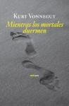 Mientras los mortales duermen - Kurt Vonnegut
