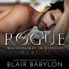 Rogue (Billionaires in Disguise: Maxence #1) - Lucy Rivers, Shane East, Blair Babylon