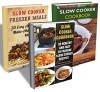Slow Cooker Cookbook BOX SET 3 In 1. 60 Healthy And Easy To Prepare Slow Cooker Recipes + 20 Delicious Make-Ahead Freezer Meals: (Freezer Meals For The ... crockpot, slow cooker freezer recipes) - Susan McDougal, Micheal Snowman, Anne Phillips