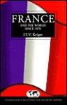 France and the World Since 1870 - J. F. V. Keiger