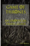 Game of Thrones: An Unofficial Travel Guide - Paul Oswell