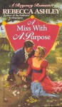 A Miss with a Purpose - Rebecca Ashley
