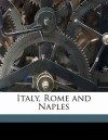 Italy, Rome and Naples - Hippolyte Taine, John Durand