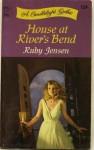 House at River's Bend - Ruby Jean Jensen