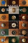 Making a Welcome: Christian Life and the Practice of Hospitality - Maria Poggi Johnson