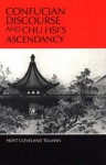 Confucian Discourse and Chu Hsi's Ascendancy - Hoyt Cleveland Tillman