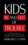 Kids in and out of Trouble - Margaret O. Hyde