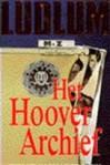 Het Hoover archief - Robert Ludlum, J. van Hattum, Harry Haakman