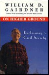 On Higher Ground: Reclaiming a Civil Society - William D. Gairdner