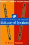 The Royal Society of Medicine Dictionary of Symptoms - Robert M. Youngson