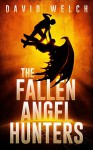 The Fallen Angel Hunters - David Welch
