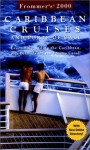 Frommer's Carribean Cruises & Ports of Call 2000 - Heidi Sarna
