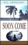 Soon Come - Arneson D J