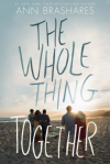 The Whole Thing Together - Ann Brashares