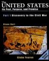 The United States, Part I: Discovery to the Civil War: Its Past, Purpose, and Promise - Diane Hart