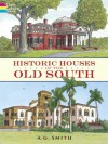 Historic Houses of the Old South - A.G. Smith