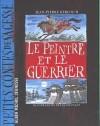 Le Peintre Et Le Guerrier - Jean-Pierre Kerloc'h, François Place