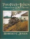 Two Feet to the Lakes: The Bridgton & Saco River Railroad - Robert C. Jones