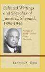 Selected Writings and Speeches of James E. Shepard, 1896-1946: Founder of North Carolina Central University - Lenwood G. Davis