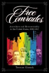 Free Comrades: Anarchism and Homosexuality in the United States 1895-1917 - Terence Kissack