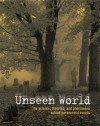 Unseen World: The Science, Theories, and Phenomena behind Events Paranormal - Rupert Matthews, Jeremy Harwood, Richard Emerson, Esther Selsdon, Paul Devereux, Victoria McCulloch