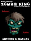 Zombie King and Other Scary Short Stories for Halloween (Mystery Underground) - David Anthony, Charles David Clasman