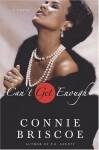 Can't Get Enough: A Novel - Connie Briscoe