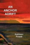 An Anchor Adrift - Kathleen Powell