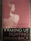 Waking Up, Fighting Back: The Politics of Breast Cancer - Roberta Altman
