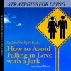 Strategies for Using Dr. John Van Epp's Book: How to Avoid Falling in Love with a Jerk - Steve Wood
