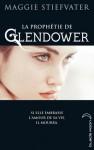 La prophétie de Glendower (La prophétie de Glendower, #1) - Maggie Stiefvater, Florence Fruchaud