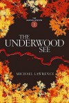 The Underwood See (Aldous Lexicon) - Michael Lawrence