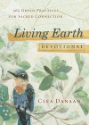 Living Earth Devotional: 365 Green Practices for Sacred Connection - Clea Danaan