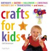 Crafts for Kids: Birthdays*Easter*Halloween*Christmas*Mother's Day*Thanksgiving*and More... - Gill Dickerson, Gill Dickerson, Jason Lowe
