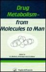 Drug Metabolism From Molecules To Man - D.J. Benford, James Wilfred Bridges, G. Gordon Gibson